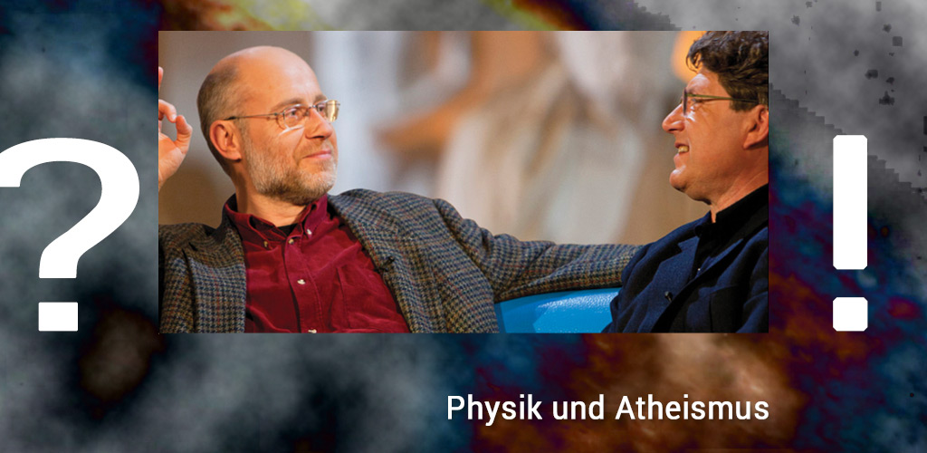 Harald-Lesch-Wilhelm-Vossenkuhl-Physik-Atheismus