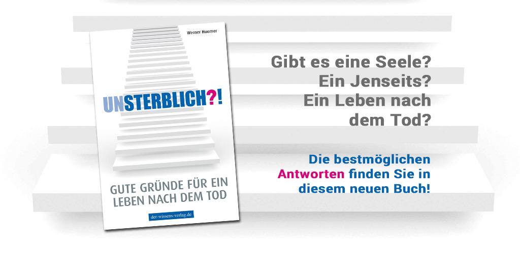 Unsterblich_Werner-Huemer_Leben-nach-dem-Tod