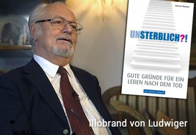 Illobrand-von-Ludwiger-Unsterblich