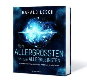 """Das neue Buch von Harald Lesch: """"Vom Allerkleinsten bis zum Allergrößten"""""""