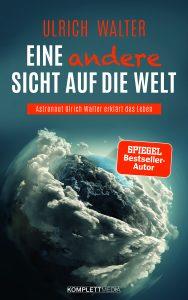 Ulrich Walter Eine andere Sicht auf die Welt